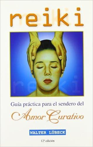 Reiki,guia Practica Del Sendero Amor Curativo Descargar ebooks PDF