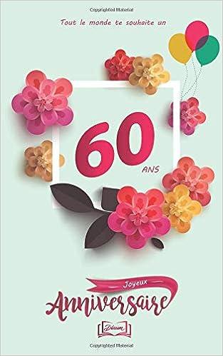 Joyeux Anniversaire 60 Ans Theme Girly Livre A Personnaliser Pour Anniversaire 12 7x20cm 50 Pages Ideal Pour Cadeau Mere Soeur Fille Femme French Edition Tigul Arthur 9781727143768 Amazon Com Books