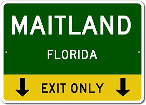 Maitland  Florida Us   This Exit Only   Custom City State Aluminum Street Sign   Green   12 X18