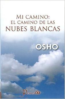 Book Mi camino: el camino de las nubes blancas (Spanish Edition) by Osho (2007-10-15)