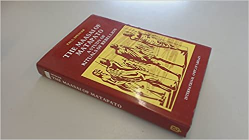The Maasai of Matapato: A Study of Rituals of Rebellion