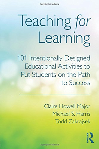 Teaching for Learning: 101 Intentionally Designed Educational Activities to Put Students on the Path to Success