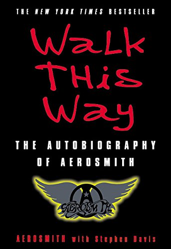 Walk This Way: The Autobiography of Aerosmith (Book Tyler Steven)