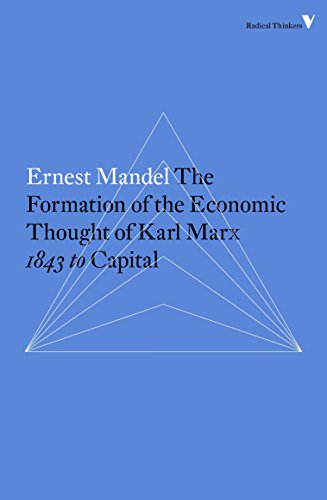 The Formation of the Economic Thought of Karl Marx: 1843 to Capital (Radical Thinkers)
