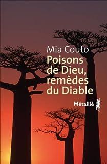 Poisons de Dieu, remèdes du diable  : les vies incurables de Vila Cacimba, Couto, Mia