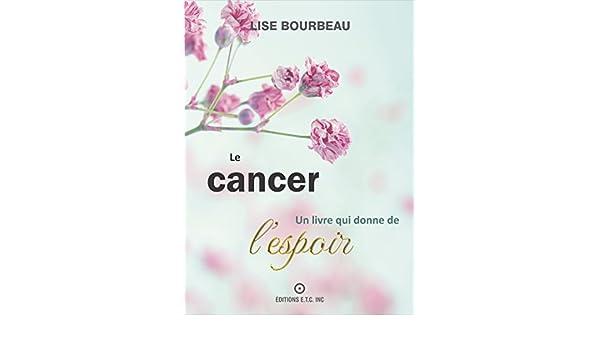 Le Cancer Un Livre Qui Donne De L Espoir Kindle Edition