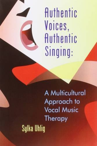 Authentic Voices, Authentic Singing: A Multicultural Approach to Vocal Music Therapy pdf epub