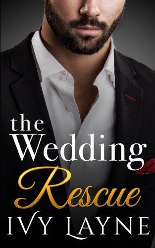 The Wedding Rescue (The Alpha Billionaire Club) (Volume 1)