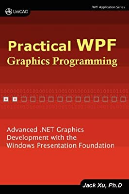 Practical Wpf Graphics Programming from UniCAD, Inc.