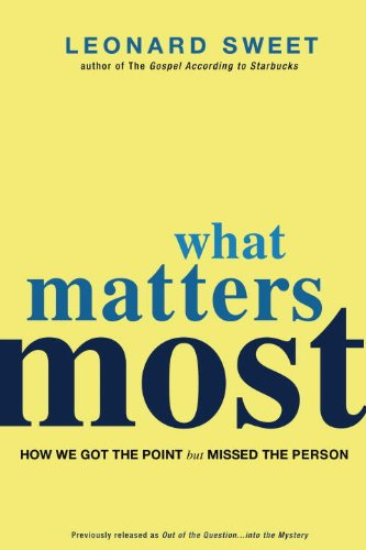 What Matters Most: How We Got the Point but Missed the Person (People Sweets)