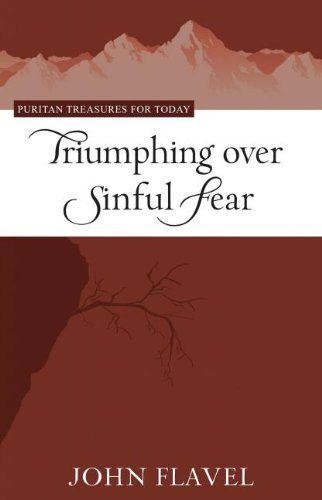 Triumphing Over Sinful Fear (Puritan Treasures for Today)