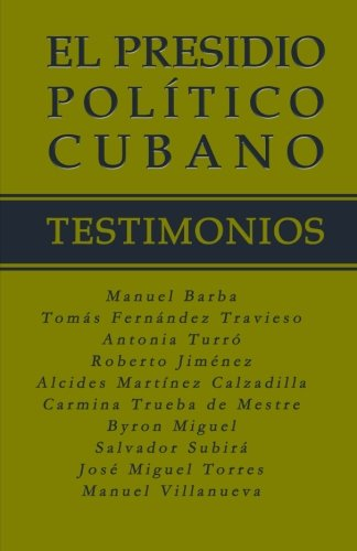 El Presidio Político Cubano. Testimonios (Spanish Edition)