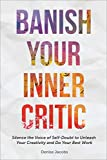Banish Your Inner Critic: Silence the Voice of