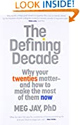 #4: The Defining Decade: Why Your Twenties Matter-And How to Make the Most of Them Now