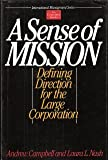A Sense of Mission : Defining Direction for the Large Corporation, Campbell, Andrew and Nash, Laura, 0201608006