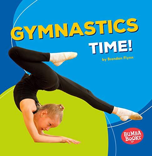 Gymnastics Time! (Bumba Books ® _ Sports Time!) (Gymnastic Mat And Beam)