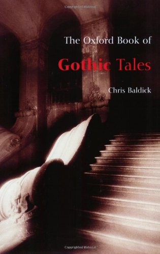 The Oxford Book of Gothic Tales (Oxford Books of Prose)