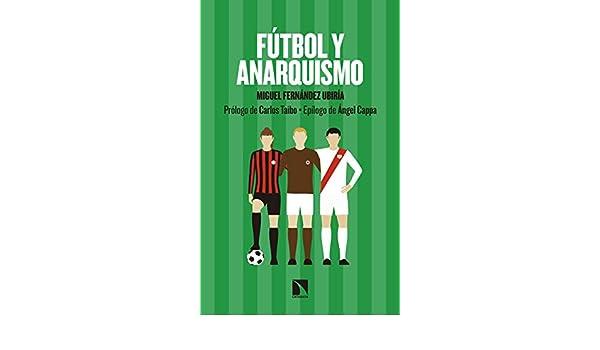 Fútbol y anarquismo (Mayor nº 761) eBook: Fernández Ubiría, Miguel ...