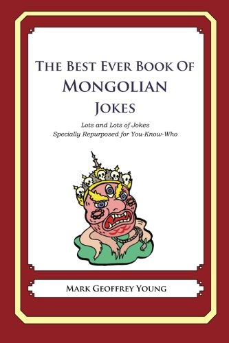 Download The Best Ever Book of Mongolian Jokes: Lots and Lots of Jokes Specially Repurposed for You-Know-Who ebook