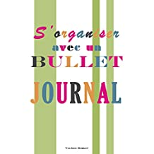 S'organiser avec un Bullet Journal (French Edition)