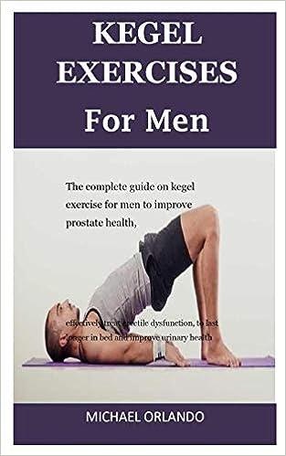 Kegel Exercises For Men The Complete Guide On Kegel Exercise For