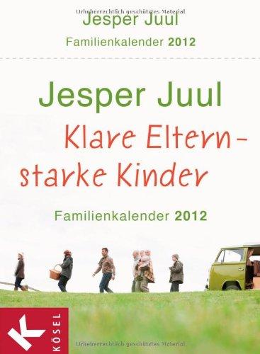 Klare Eltern – starke Kinder: Familienkalender 2012. - Tagesabreißkalender mit Aufsteller