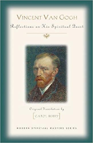 Vincent Van Gogh: His Spiritual Vision in Life and Art (Modern Spiritual Masters)