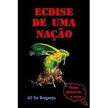 Ecdise De Uma Nação (Portuguese Edition)