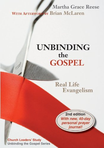 Unbinding the Gospel: Real Life Evangelism, 2nd Edition