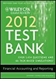 Wiley CPA Exam Review 2012 Test Bank 1 Year Access, Financial Accounting and Reporting