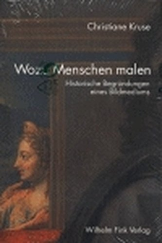 Wozu Menschen malen: Historische Begründungen eines Bildmediums