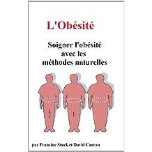 Obésité et Surpoids : Traitements Naturels Contre l'Obésité et le Surpoids (French Edition)