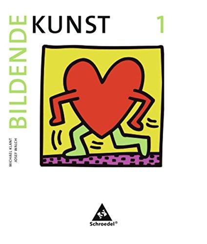 Bildende Kunst - Ausgabe 2008: Band 1 Taschenbuch – 1. März 2008 Michael Klant Josef Walch Schroedel Verlag GmbH 3507100509