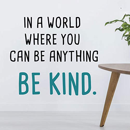 IN A WORLD WHERE YOU CAN BE ANYTHING BE KIND-Inspirational Quotes Wall Decals-Vinyl Stickers for Bedroom Living Room School Office Home Decor (Vinyl Stickers Wall)