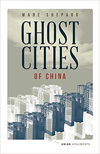 Ghost Cities of China: The Story of Cities without People in