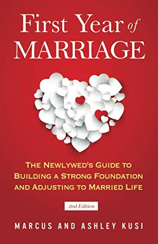 (First Year of Marriage: The Newlywed's Guide to Building a Strong Foundation and Adjusting to Married Life, 2nd Edition )