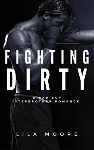 (Fighting Dirty: A Stepbrother Romance (When The Gloves Come Off Book 2))