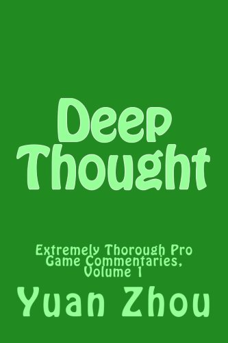 Deep Thought: Extremely Thorough Pro Game Commentaries, Volume 1