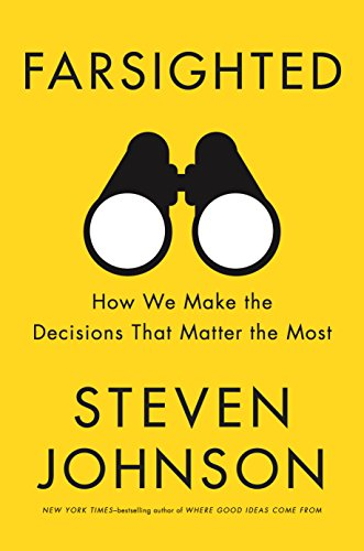 [B.e.s.t] Farsighted: How We Make the Decisions That Matter the Most<br />KINDLE