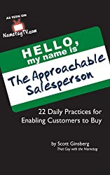 The Approachable Salesperson: 22 Daily Practices for Enabling Customers to Buy