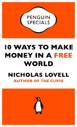 10 Ways to Make Money in a Free World (Penguin Specials)