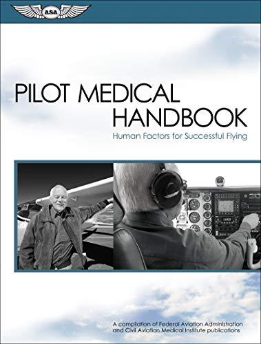 Pilot Medical Handbook: Human Factors for Successful Flying (FAA Handbooks series)