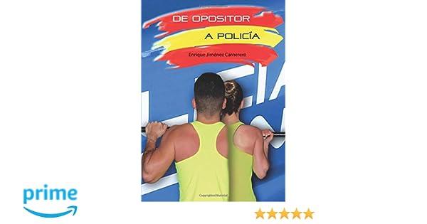 De opositor a policía: Amazon.es: Enrique Jimenez: Libros