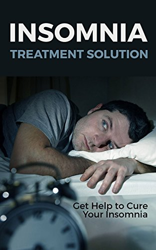 Insomnia Treatment Solution: Get Help to Cure Your Insomnia by [Robson, Jeff]