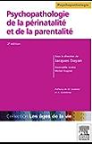 Psychopathologie de la périnatalité et de la parentalité