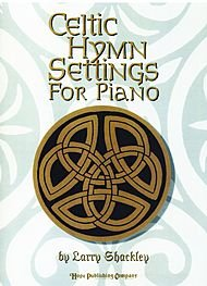Celtic Hymn Settings for Piano Arranged By Larry Shackley. For Solo Piano. This Edition: Complete. Collection. General, Sacred. Moderate/advanced. Collection.