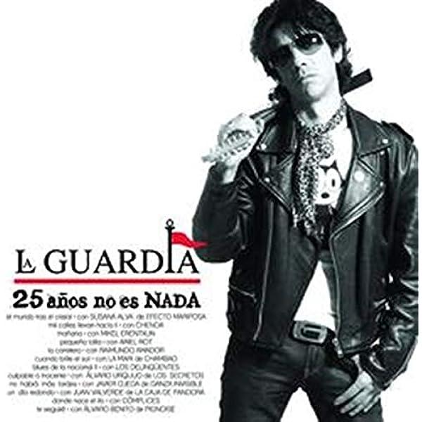 25 Años No Es Nada: La Guardia: Amazon.es: Música