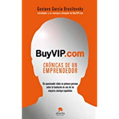 Gustavo García Brusilovsky – BuyVIP.com. Crónicas de un emprendedor. Un apasionado relato en primera persona sobre la fundación de una de las mayores startups españolas