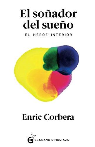 El soñador del sueño: El héroe interior (Spanish Edition)