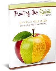Fruit of Joy (Fruit of the Spirit Series Book 4)